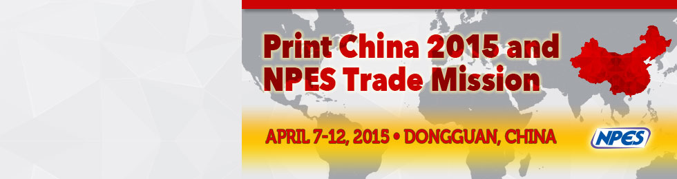 Print China 2015 and NPES Trade Mission